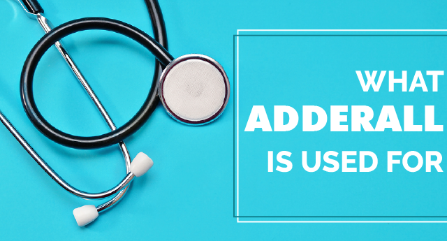 What is Adderall used for?