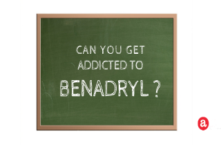 Can you get addicted to Benadryl?