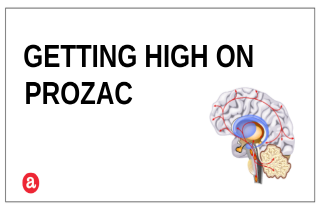 Can you get high on Prozac?