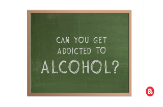 Can you get addicted to alcohol?