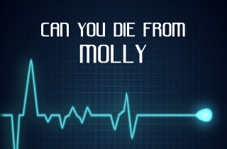 Can you die from taking Molly?