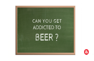 Can you get addicted to beer?