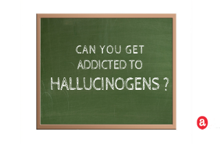 Can you get addicted to hallucinogens?