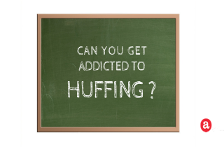 Can you get addicted to huffing?