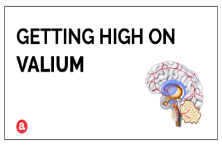 Does Valium get you high?
