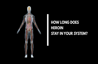 How long does heroin stay in your system?