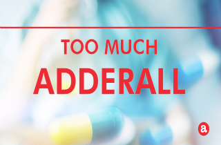 How much Adderall is too much?
