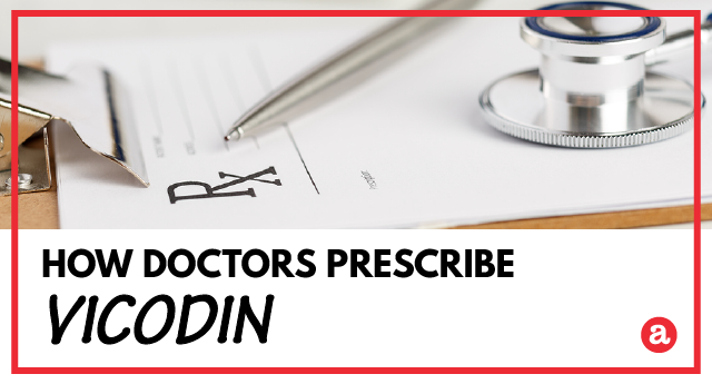 How is Vicodin prescribed?