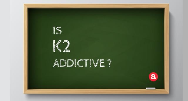 Is K2 addictive?