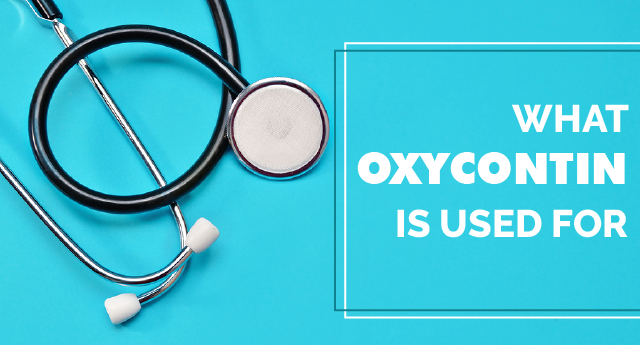 What is OxyContin used for?
