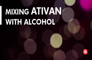 Mixing Ativan with alcohol