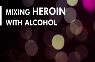 Mixing heroin with alcohol