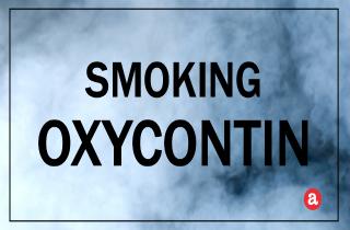 Smoking OxyContin