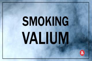 Smoking Valium