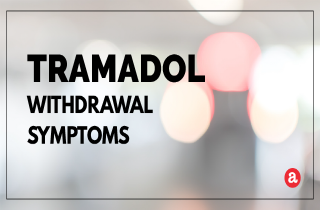What are tramadol withdrawal symptoms?