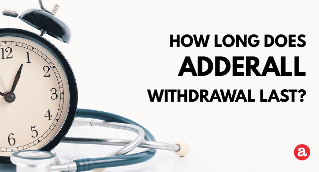 How long does Adderall withdrawal last?