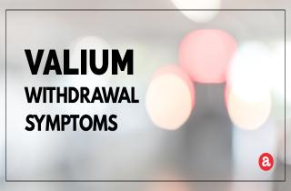 What are Valium withdrawal symptoms?