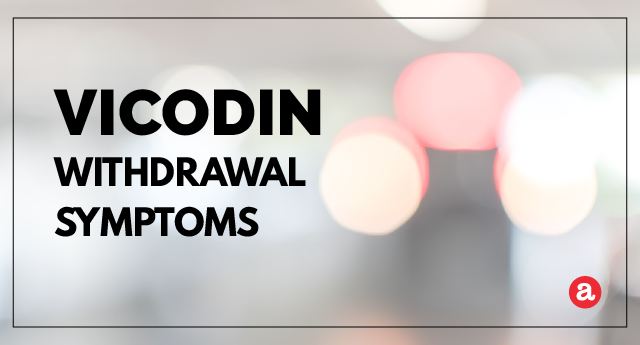What are Vicodin withdrawal symptoms?