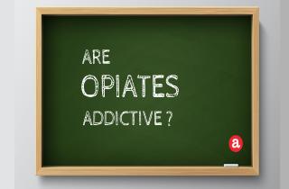Are opiates addictive?