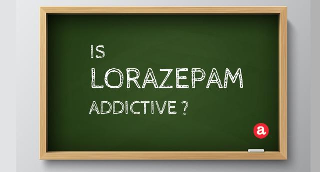 Is lorazepam addictive?