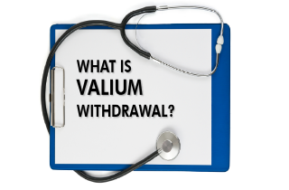 What is Valium withdrawal?