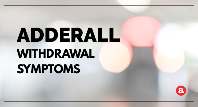 What are Adderall withdrawal symptoms?