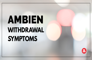 What are Ambien withdrawal symptoms?
