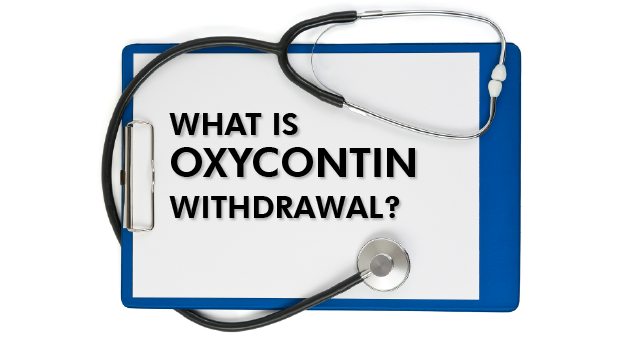 What is OxyContin withdrawal?