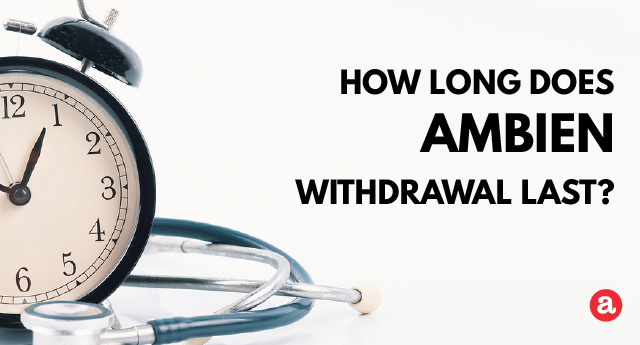 How long does Ambien withdrawal last?