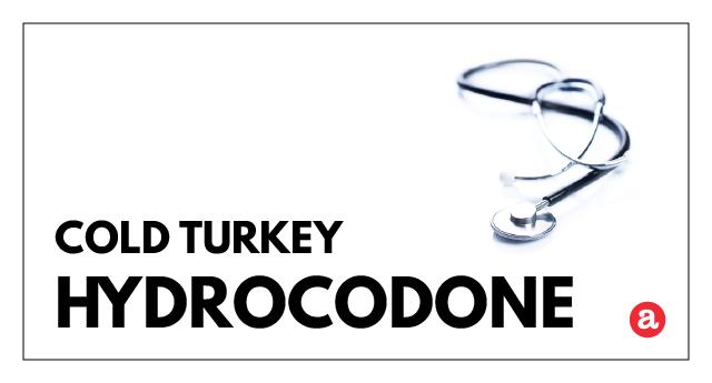 Cold turkey hydrocodone