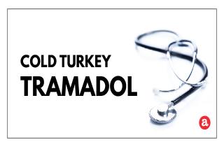 Cold turkey tramadol