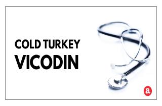 Cold turkey Vicodin