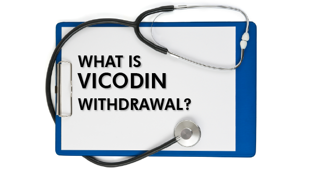 What is Vicodin withdrawal?