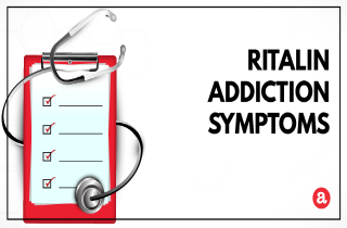 Signs and symptoms of Ritalin addiction