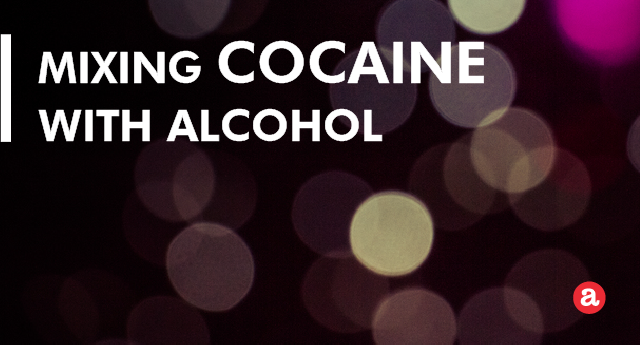 Mixing cocaine with alcohol