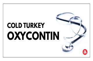 Cold turkey OxyContin