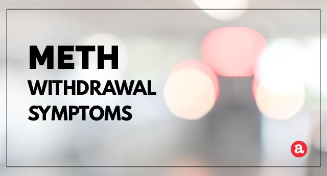 What are Meth Withdrawal Symptoms?