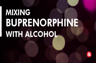 Mixing Buprenorphine with Alcohol