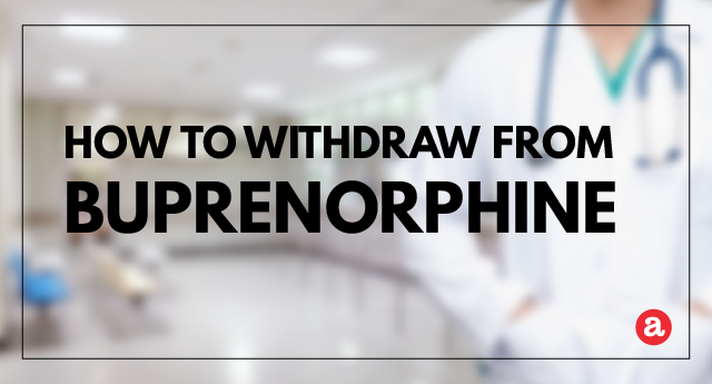 How to withdraw from buprenorphine