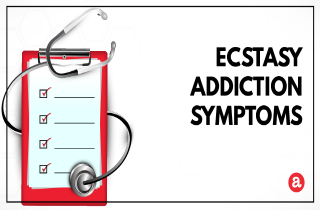 Signs and symptoms of ecstasy addiction
