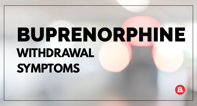 What are buprenorphine withdrawal symptoms?