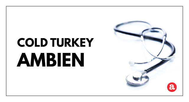 Cold turkey Ambien