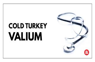Cold turkey Valium