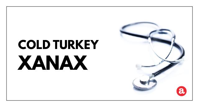 Cold turkey Xanax