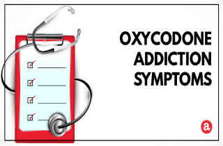Signs and symptoms of oxycodone addiction
