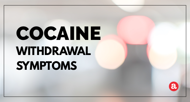 What are cocaine withdrawal symptoms?