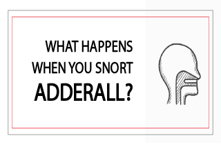 What happens when you snort Adderall?