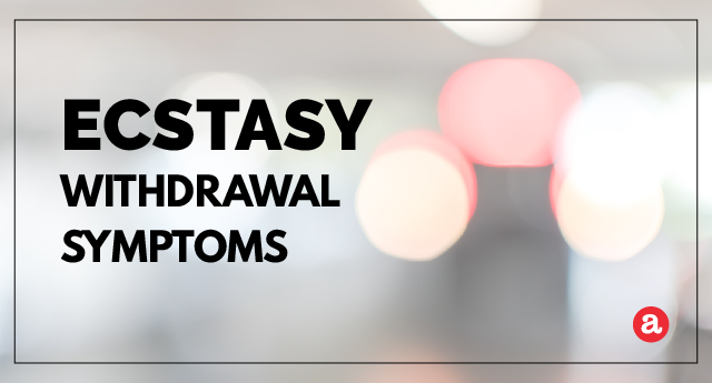 What are ecstasy withdrawal symptoms?
