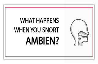 What happens when you snort Ambien?