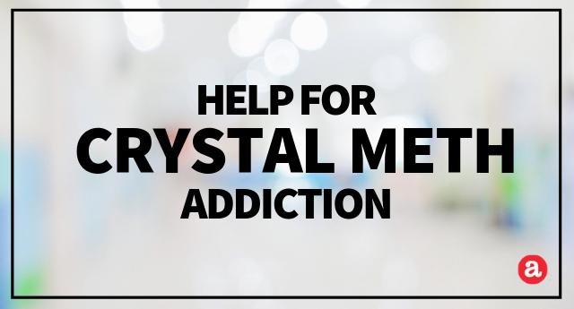 Help for crystal meth addiction